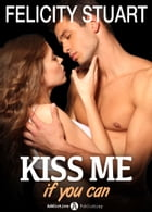 Kiss me if you can 2 (Versione Italiana ) by Felicity Stuart