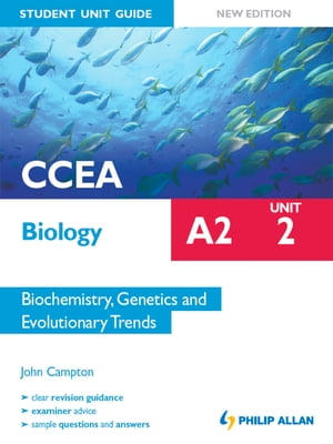CCEA Biology A2 Student Unit Guide: Unit 2 New Edition Biochemistry,  Genetics and Evolutionary Trends ePub