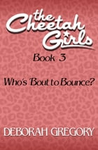 Who's 'Bout to Bounce? by Deborah Gregory