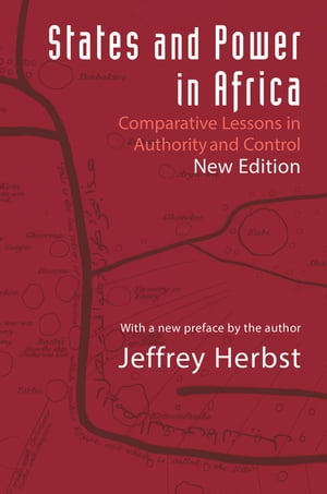 States and Power in Africa Comparative Lessons in Authority and Control