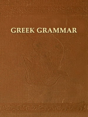 Greek in a Nutshell,  An Outline of Greek Grammar with Brief Reading Lessons; Designed for Beginners in the New Testament