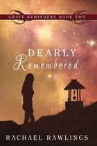 Dearly Remembered by Rachael Rawlings
