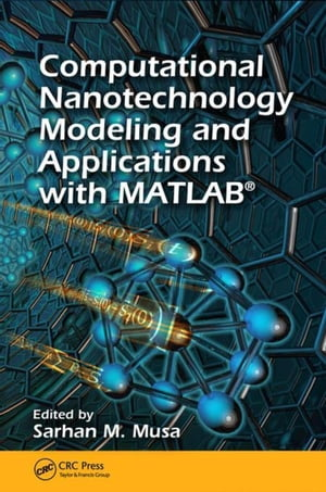 Computational Nanotechnology: Modeling and Applications with MATLAB�