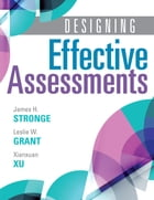 Designing Effective Assessments: Accurately measure students' mastery of 21st century skills (Learn how teachers can better incorpora by James H. Strong