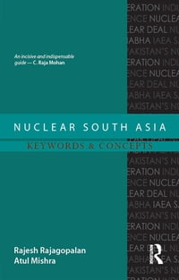Nuclear South Asia: Keywords and Concepts