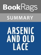 Arsenic and Old Lace by Joseph Kesselring l Summary & Study Guide by BookRags