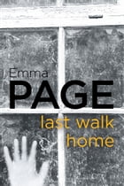 Last Walk Home by Emma Page