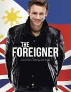 The Foreigner by Jacinta Sequentez