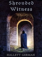 Shrouded Witness by Hallett German