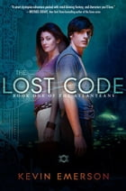 The Lost Code: Book One of the Atlanteans by Kevin Emerson