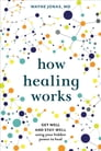 How Healing Works Cover Image