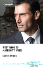 West Wing to Maternity Wing! by Scarlet Wilson