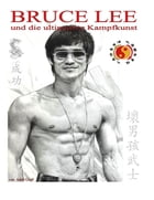 Bruce Lee und die ultimative Kampfkunst by Adolf Greff