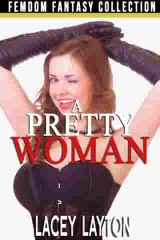 A Pretty Woman: Adult Content by Lacey Layton