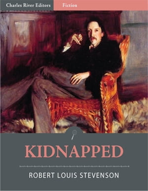 Kidnapped (Illustrated Edition) by Robert Louis Stevenson