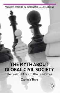 The Myth about Global Civil Society: Domestic Politics to Ban Landmines
