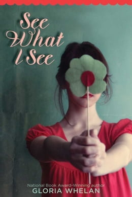 Book See What I See by Gloria Whelan