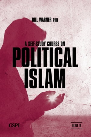 A Self-Study Course on Political Islam,  Level 3 A Three Level Course