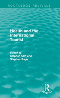 Health and the International Tourist (Routledge Revivals)