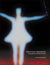 Practical Dreamers: Conversations with Movie Artists