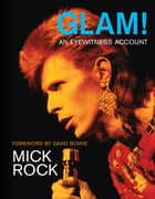 Glam!: An Eyewitness Account by Mick Rock