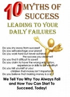 10 Myths of Success: Leading to Your Daily Failures by Lee Werrell