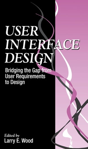 User Interface Design Bridging the Gap from User Requirements to Design