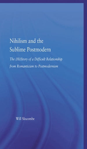 Nihilism and the Sublime Postmodern