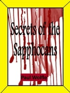 Secrets Of The Sapphocans by Paul Wolfle