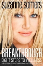 Breakthrough: Eight Steps to Wellness by Suzanne Somers