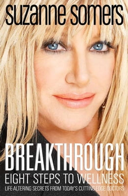 Book Breakthrough: Eight Steps to Wellness by Suzanne Somers