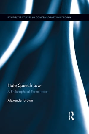 Hate Speech Law A Philosophical Examination