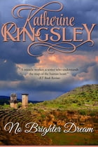 No Brighter Dream: The Pascal Trilogy - Book 3 by Katherine Kingsley