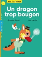 Un dragon trop bougon by Ghislaine Biondi