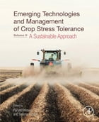 Emerging Technologies and Management of Crop Stress Tolerance: Volume 2 - A Sustainable Approach by Parvaiz Ahmad