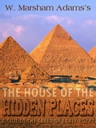 The House Of The Hidden Places by W. Marsham Adams