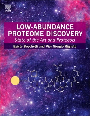Low-Abundance Proteome Discovery: State of the Art and Protocols by Egisto Boschetti
