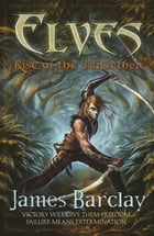 Elves: Rise of the TaiGethen by James Barclay