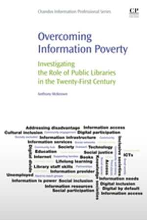Overcoming Information Poverty Investigating the Role of Public Libraries in The Twenty-First Century