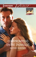 Compromisso entre inimigos by KATHIE DENOSKY