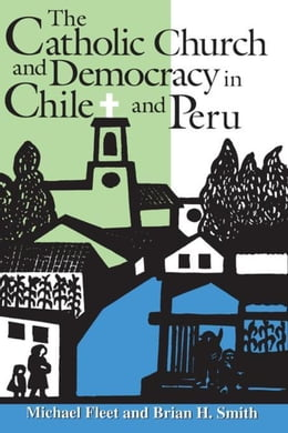 Book The Catholic Church and Democracy in Chile and Peru by Fleet, Michael