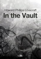 In the Vault by Howard Phillips Lovecraft
