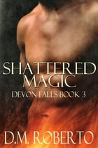 Shattered Magic by DM Roberto