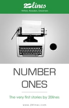 Number Ones: The very first stories by 20lines by Various Authors