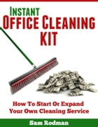 Instant Office Cleaning Kit by Sam Rodman