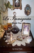 La Immigrata- Book One by Anna Florin