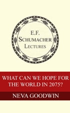 What Can We Hope for the World in 2075? by Neva Goodwin