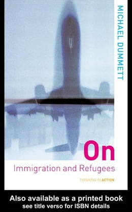 Book On Immigration and Refugees by Dummett, Sir Michael