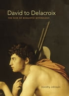 David to Delacroix by Dorothy Johnson