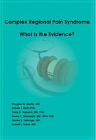 Complex Regional Pain Syndrome - What is the Evidence?: Ebook Format